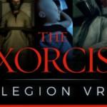 The Exorcist Legion VR Review